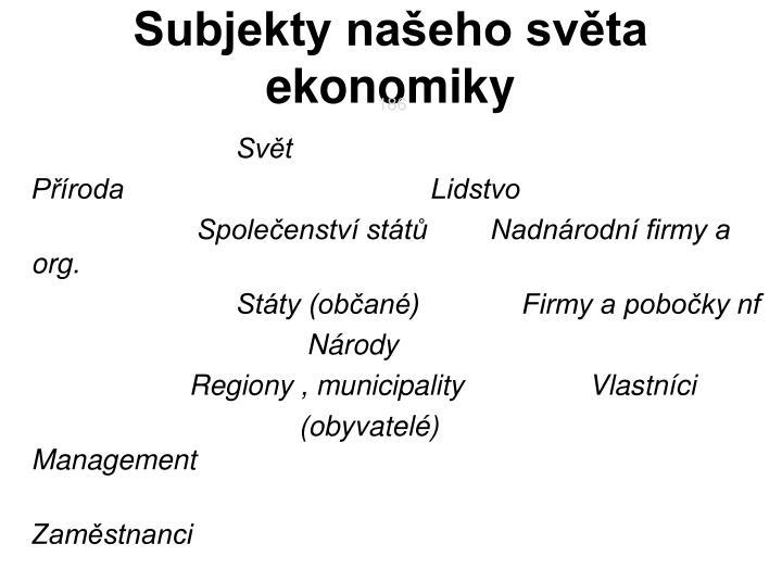 Subjekty našeho světa ekonomiky