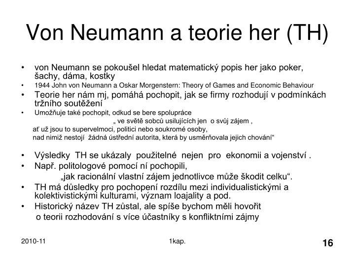 Von Neumann a teorie her (TH)