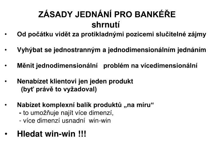 ZÁSADY JEDNÁNÍ PRO BANKÉŘE