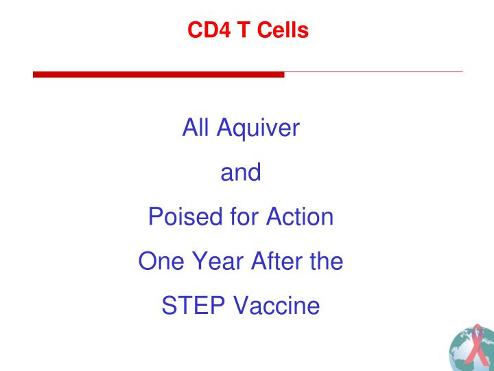 All aquiver and poised for action one year after the step vaccine