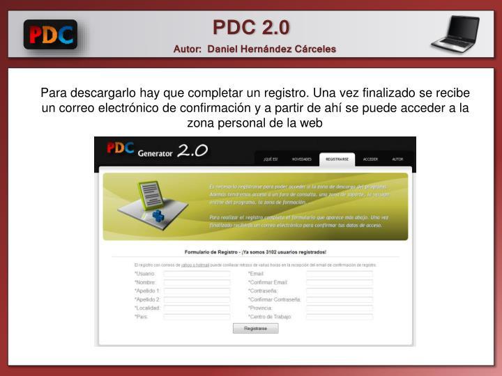 Para descargarlo hay que completar un registro. Una vez finalizado se recibe un correo electrónico de confirmación y a partir de ahí se puede acceder a la zona personal de la web