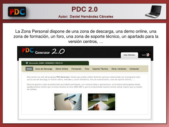 La Zona Personal dispone de una zona de descarga, una demo online, una zona de formación, un foro, una zona de soporte técnico, un apartado para la versión centros, …