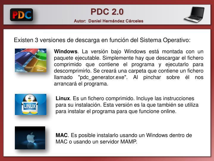 Existen 3 versiones de descarga en función del Sistema Operativo: