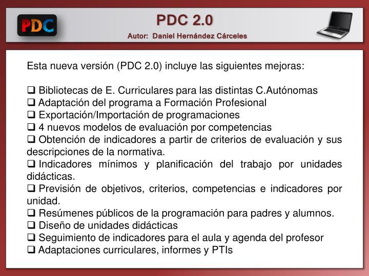Esta nueva versión (PDC 2.0) incluye las siguientes mejoras: