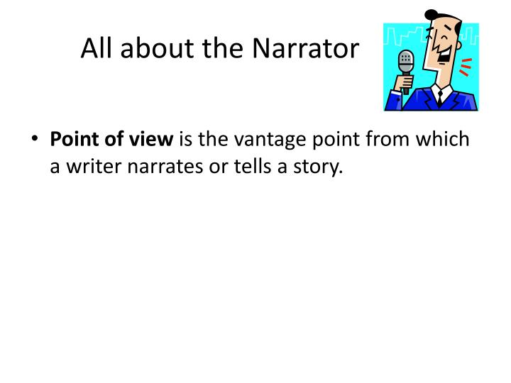 All about the Narrator