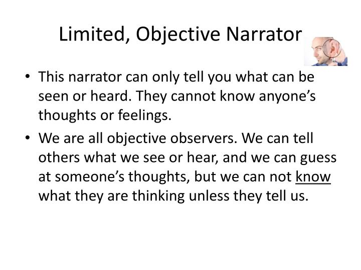 Limited, Objective Narrator
