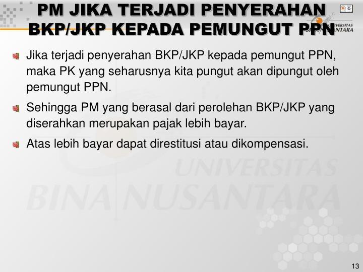 PM JIKA TERJADI PENYERAHAN BKP/JKP KEPADA PEMUNGUT PPN