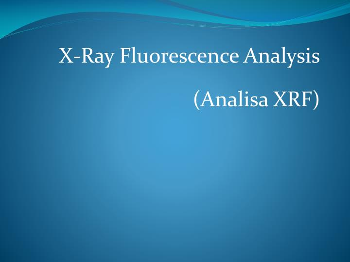 X ray fluorescence analysis analisa xrf