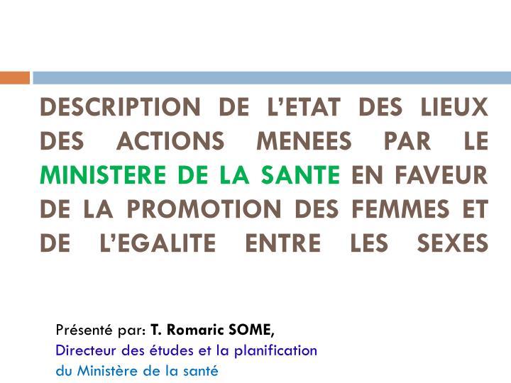 DESCRIPTION DE L'ETAT DES LIEUX DES ACTIONS MENEES PAR LE