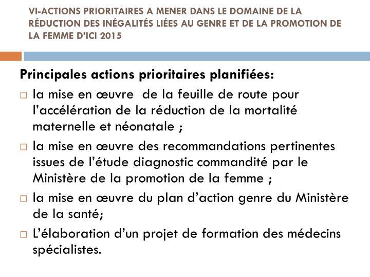 VI-ACTIONS PRIORITAIRES A MENER DANS LE DOMAINE DE LA RÉDUCTION DES INÉGALITÉS LIÉES AU GENRE ET DE LA PROMOTION DE LA FEMME D'ICI 2015