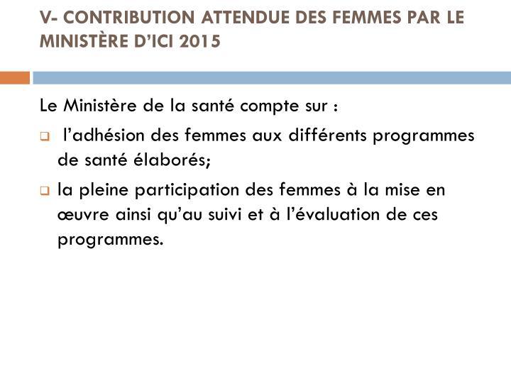 V- CONTRIBUTION ATTENDUE DES FEMMES PAR LE MINISTÈRE D'ICI 2015