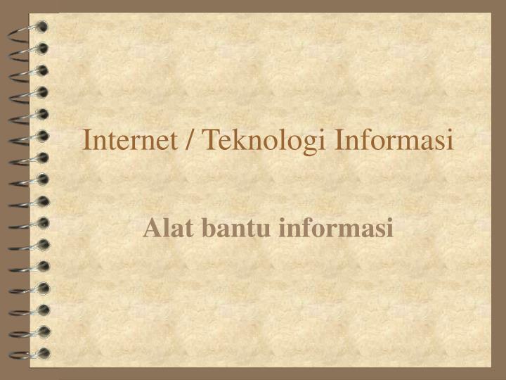 Internet / Teknologi Informasi