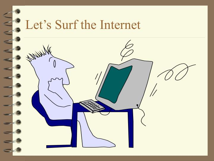 Let's Surf the Internet