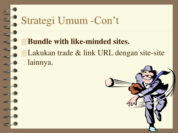 Strategi Umum -Con't
