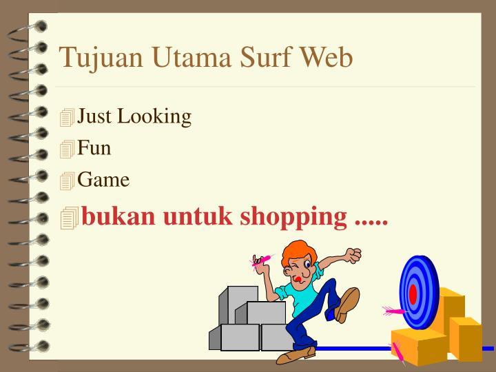 Tujuan Utama Surf Web