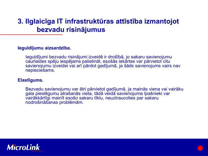 3. Ilglaicīga IT infrastruktūras attīstība izmantojot bezvadu risinājumus