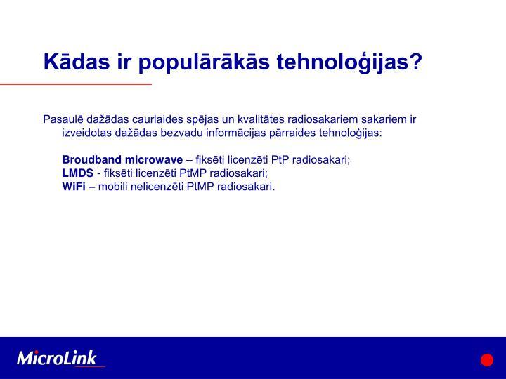 Kādas ir populārākās tehnoloģijas?