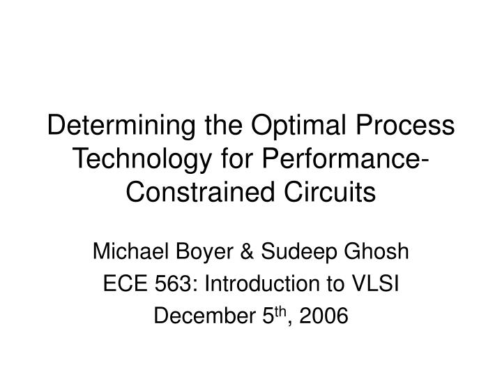 Determining the optimal process technology for performance constrained circuits