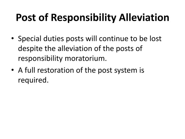 Post of Responsibility Alleviation
