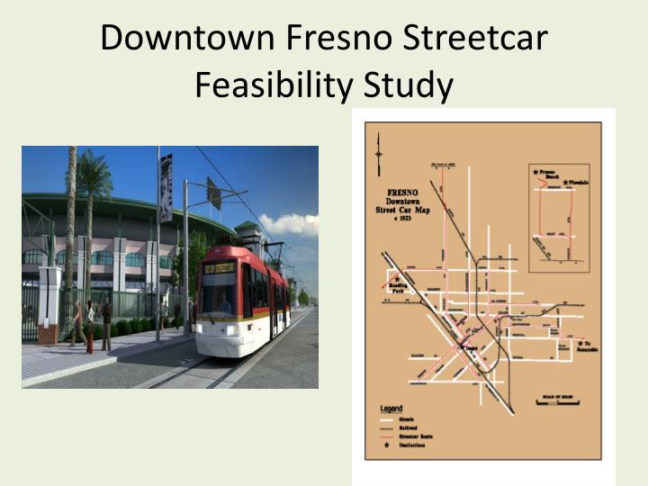 Downtown Fresno Streetcar Feasibility Study