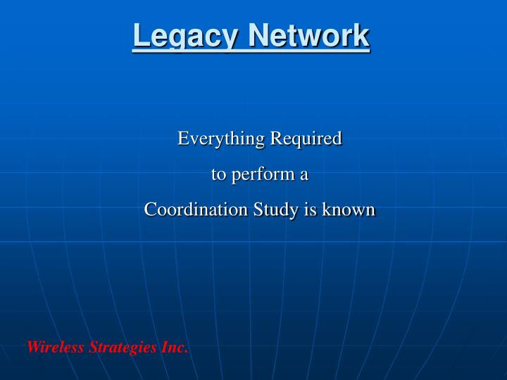 Legacy Network