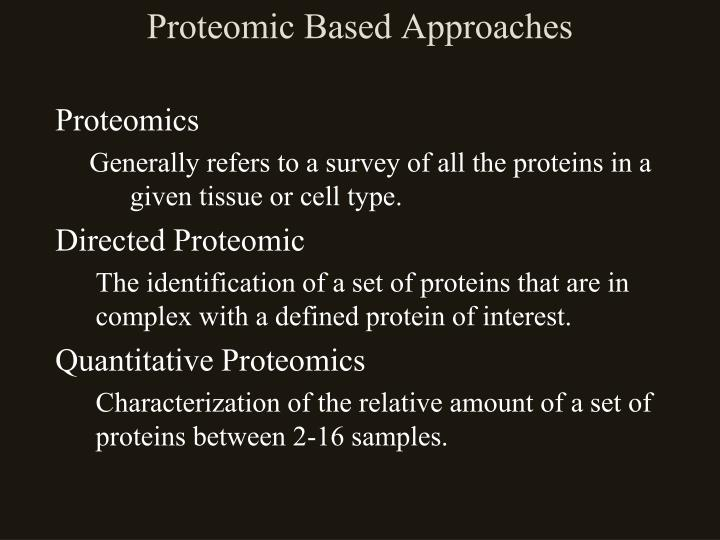 Proteomic Based Approaches