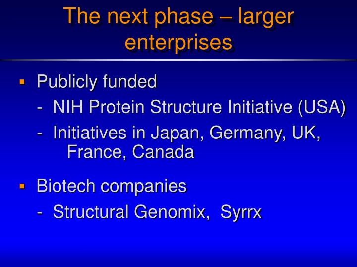 The next phase – larger enterprises