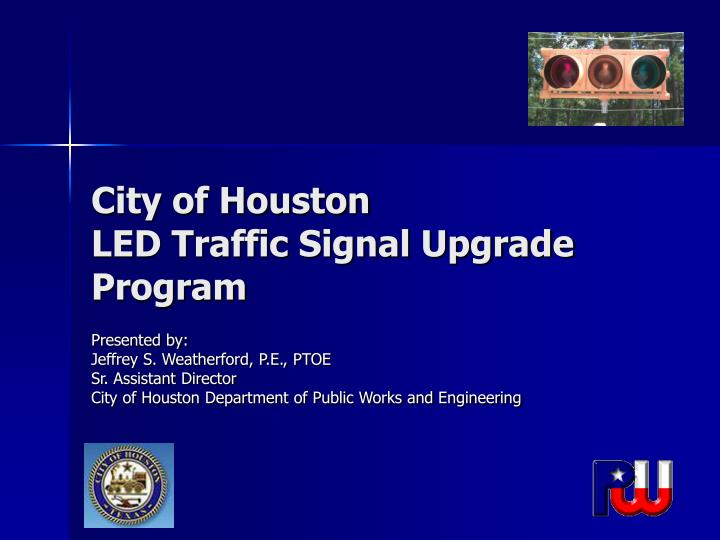 City of houston led traffic signal upgrade program