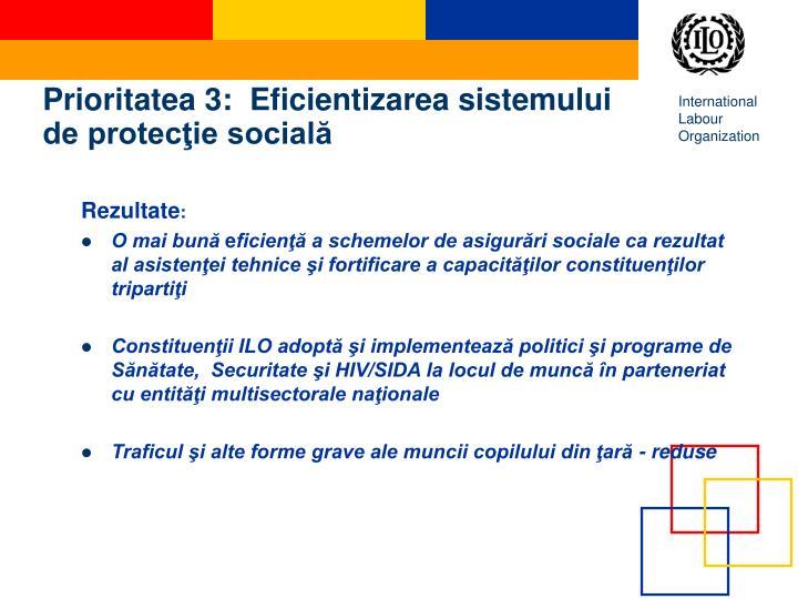 Prioritatea 3:  Eficientizarea sistemului de protecţie socială