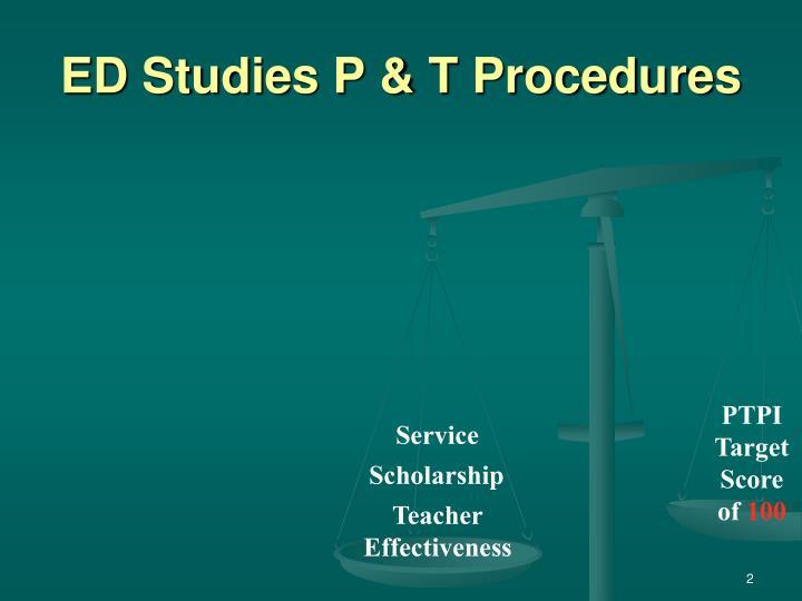 ED Studies P & T Procedures
