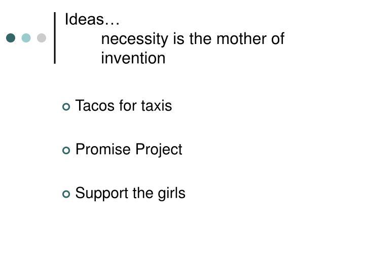 Ideas…