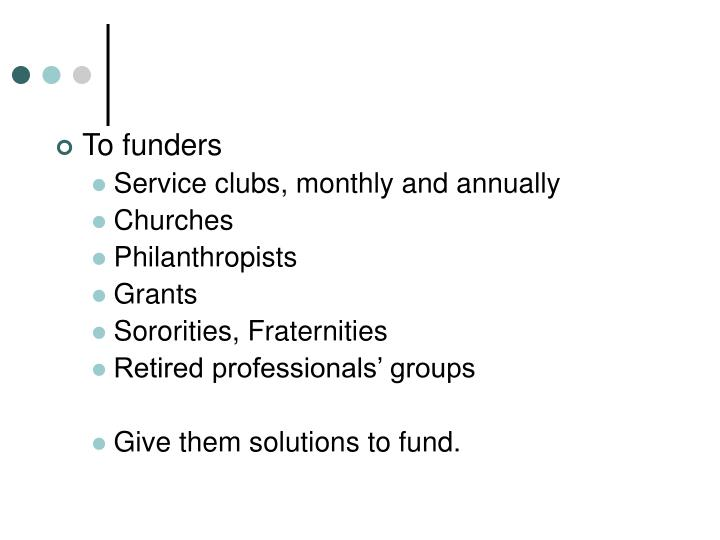 To funders