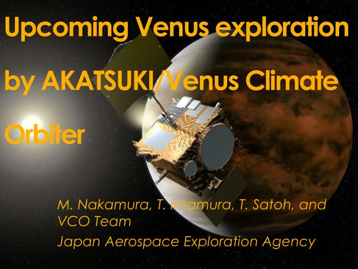 Upcoming venus exploration by akatsuki venus climate orbiter