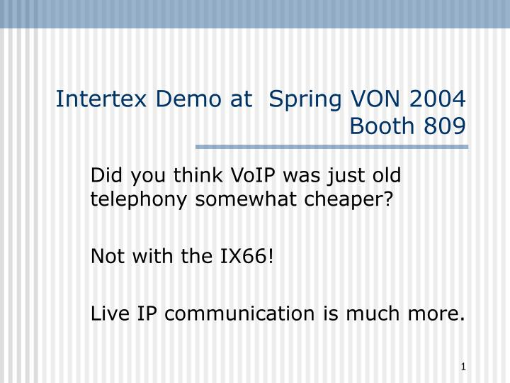 Intertex demo at spring von 2004 booth 809