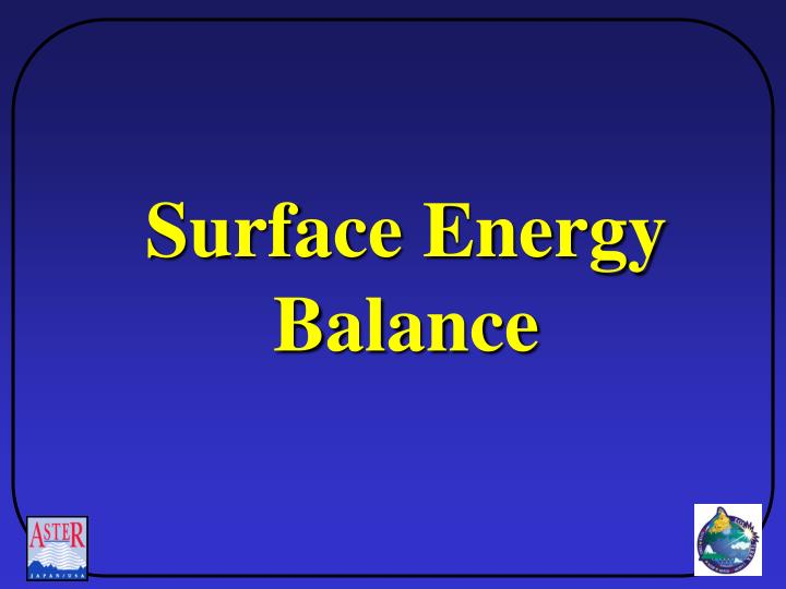 Surface Energy Balance