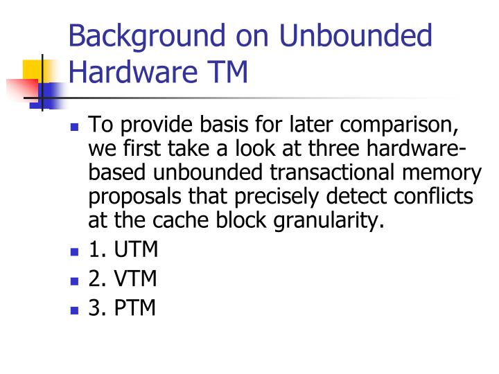 Background on Unbounded Hardware TM