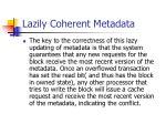 lazily coherent metadata1