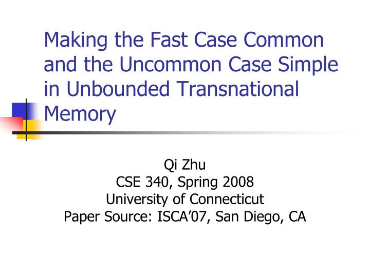 Making the fast case common and the uncommon case simple in unbounded transnational memory