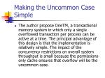 making the uncommon case simple
