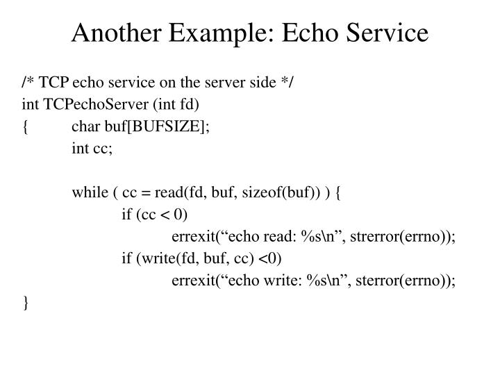 Another Example: Echo Service