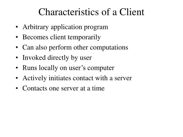 Characteristics of a Client