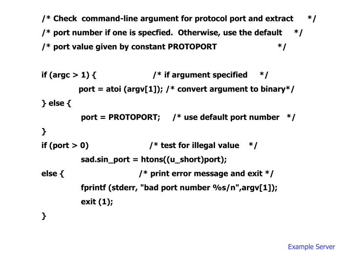 /* Check  command-line argument for protocol port and extract      */