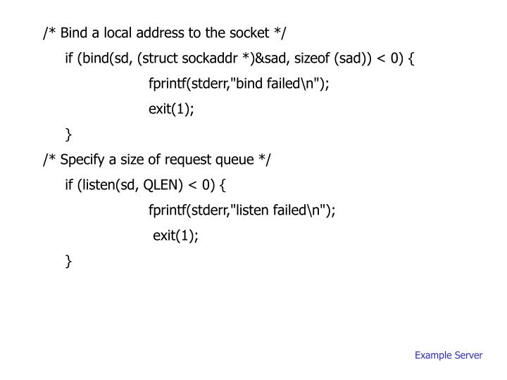 /* Bind a local address to the socket */