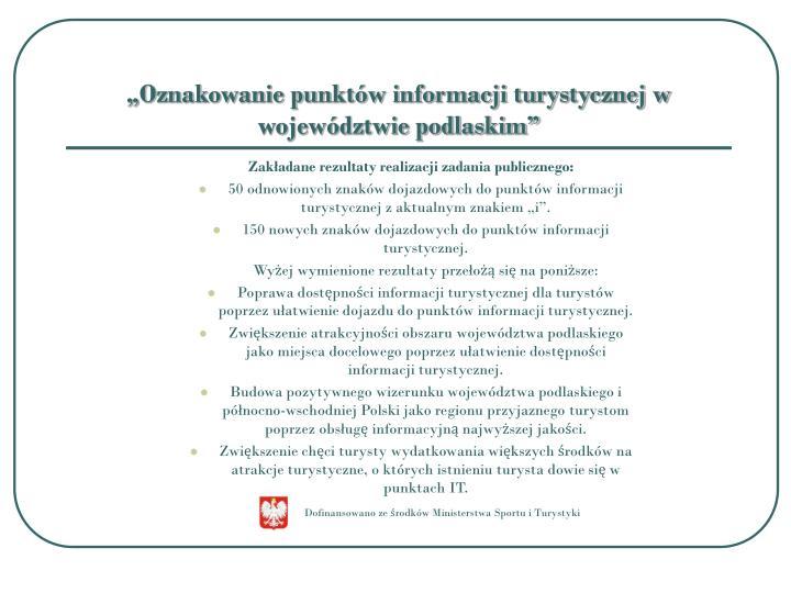 """""""Oznakowanie punktów informacji turystycznej w województwie podlaskim"""""""