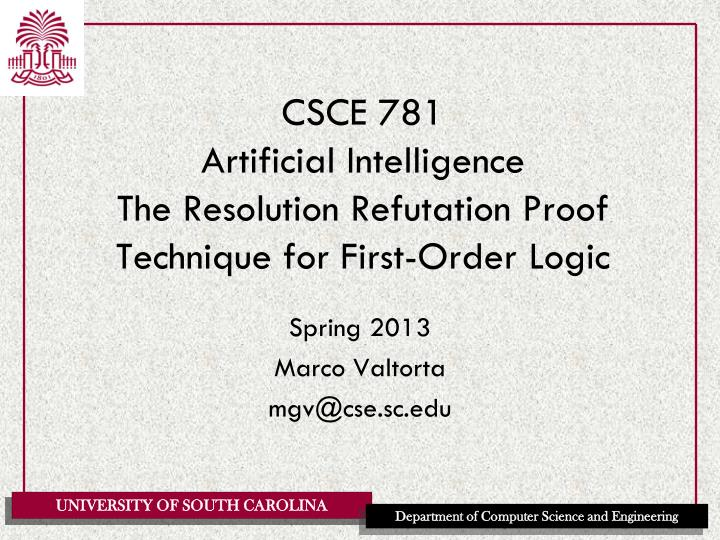 Csce 781 artificial intelligence the resolution refutation proof technique for first order logic