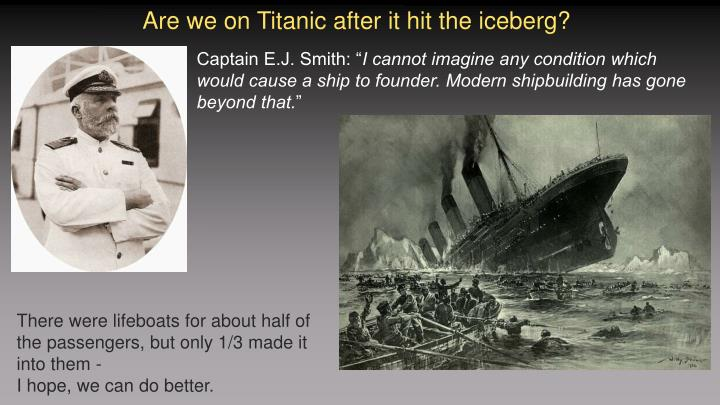 Are we on Titanic after it hit the iceberg?