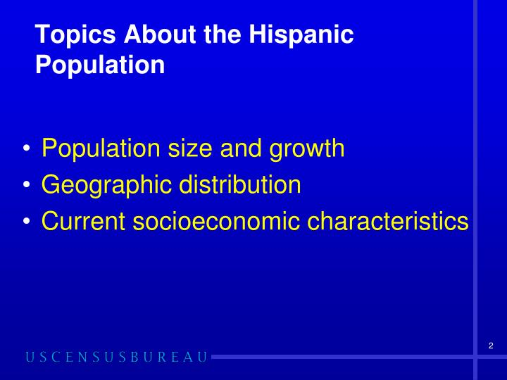 Topics About the Hispanic Population