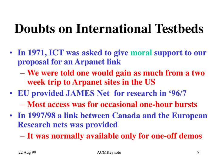 Doubts on International Testbeds