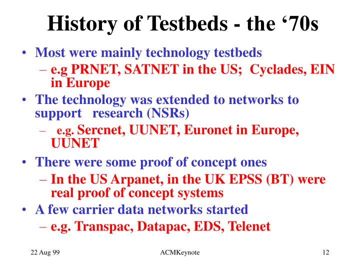 History of Testbeds - the '70s