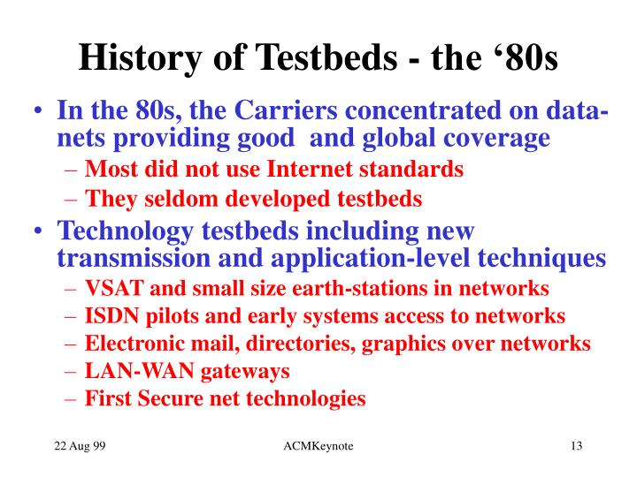 History of Testbeds - the '80s